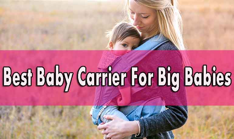 Baby Carrier For Big Babies