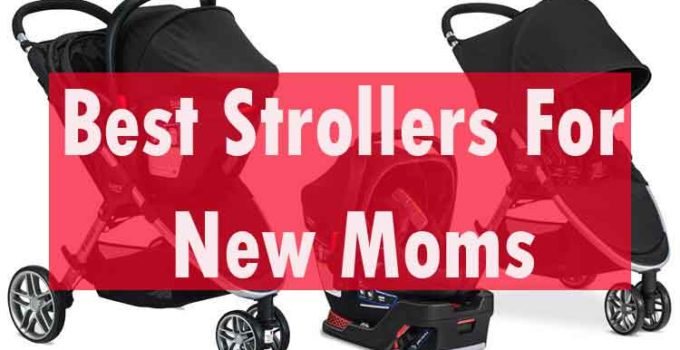 Best Strollers For New Moms